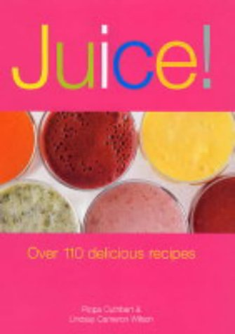 9781843305729: Juice!: Over 110 Delicious Recipes