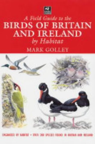 9781843305767: A Field Guide to the Birds of Britain and Ireland by Habitat (Wildlife Trusts Guide)