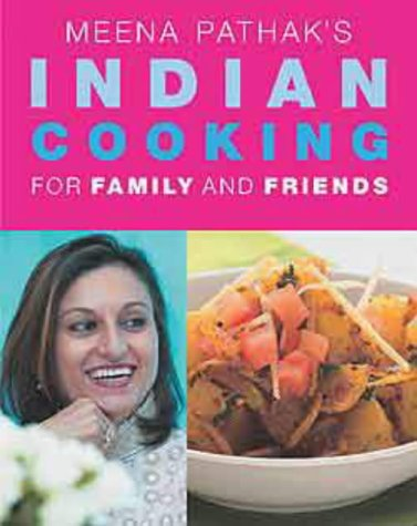 9781843305798: Meena Pathak's Indian Cooking For Family and Friends