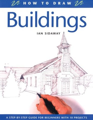 How to Draw Buildings: a Step-By-Step Guide for Beginners with 10 Projects