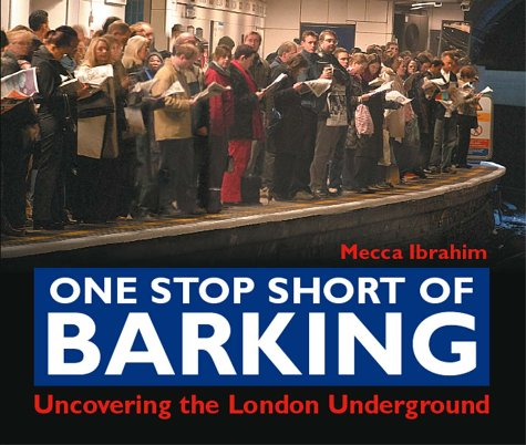 9781843307082: One Stop Short of Barking: Uncovering the London Underground