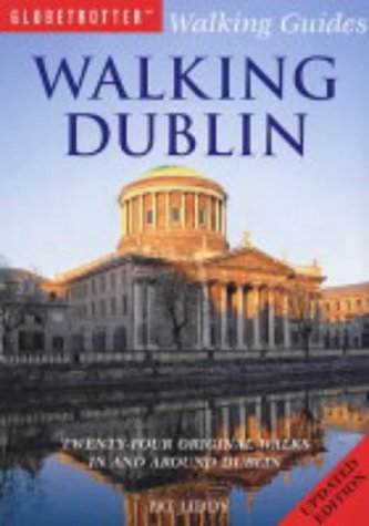 Walking Dublin: Twenty-four Original Walks in and Around Dublin (Globetrotter Walking Guides) (1843307472) by Pat Liddy