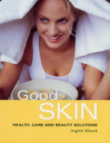 9781843307655: Good Skin: Your Guide to Glowing Skin
