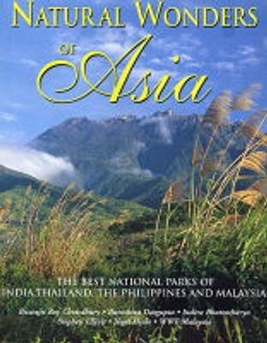 9781843307723: Natural Wonders of Asia: The Finest National Parks of India, Thailand, the Philippines, and Malaysia