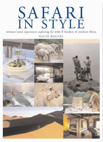 Safari in Style: Southern Africa (184330810X) by David Rogers