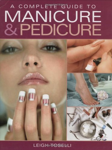 9781843308614: A Complete Guide to Manicure & Pedicure