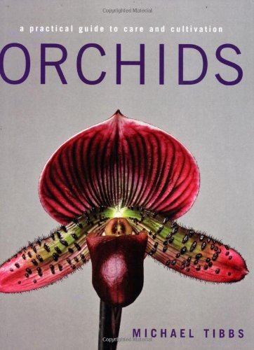 9781843309260: Orchids: A Practical Guide to Care and Cultivation