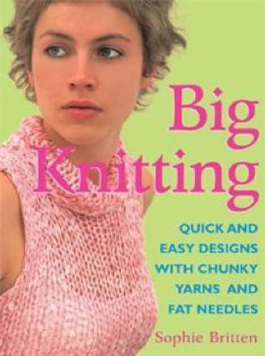 Big Knitting: Britten, Sophie