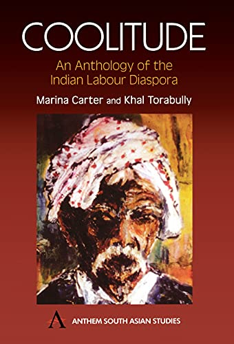 Coolitude: An Anthology of the Indian Labour: Marina Carter, Khal