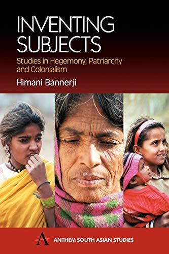 Inventing Subjects Studies in Hegemoney Patriarchy &: Himani Bannerji, Jasodhara