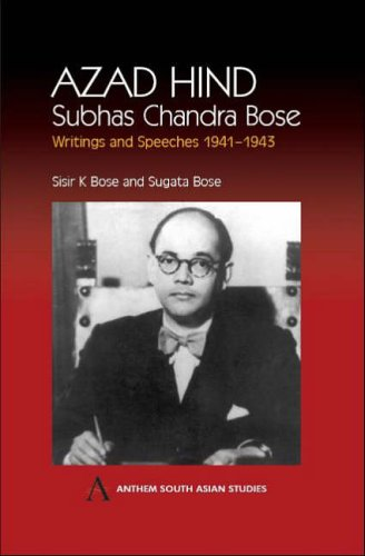 9781843310839: Azad Hind: Subhas Chandra Bose, Writing and Speeches 1941-1943: Subhas Chandra Bose, Writings and Speeches 1941-1943 (Anthem South Asian Studies)