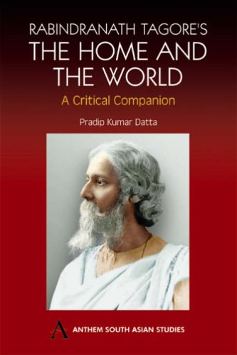 Rabindranath Tagore's The Home and the World: Modern Essays in Criticism (Anthem South Asian ...