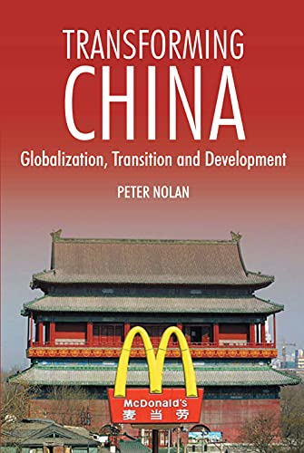 9781843311232: Transforming China: Globalization, Transition and Development (China in the 21st Century)