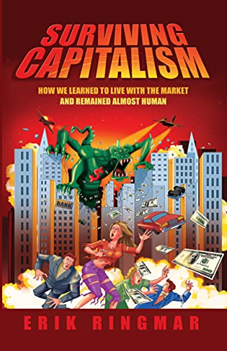 9781843311751: Surviving Capitalism: How We Learned to Live with the Market and Remained Almost Human (Anthem Studies in Development and Globalization)