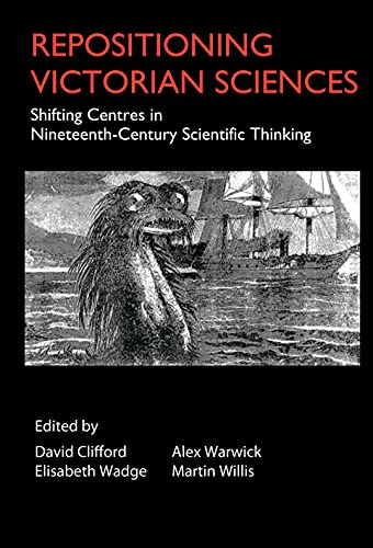9781843312123: Repositioning Victorian Sciences: Shifting Centres in Nineteenth-century Scientific Thinking