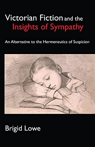 9781843312338: Victorian Fiction and the Insights of Sympathy: An Alternative to the Hermeneutics of Suspicion (Anthem Nineteenth-Century Series)