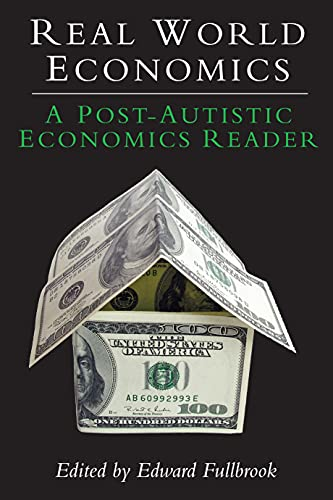 9781843312369: Real World Economics: A Post-autistic Economics Reader