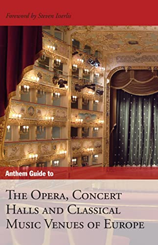 9781843312727: Anthem Guide to the Opera, Concert Halls and Classical Music Venues of Europe (Anthem Art and Culture)
