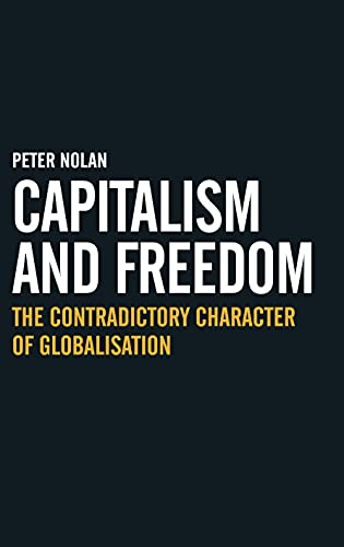 9781843312802: Capitalism and Freedom: The Contradictory Character of Globalisation (Anthem Studies in Development and Globalization)
