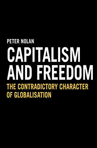 9781843312826: Capitalism and Freedom: The Contradictory Character of Globalisation (Anthem Studies in Development and Globalization)