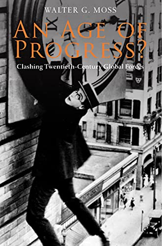 9781843313014: An Age of Progress?: Clashing Twentieth-Century Global Forces (Anthem World History)