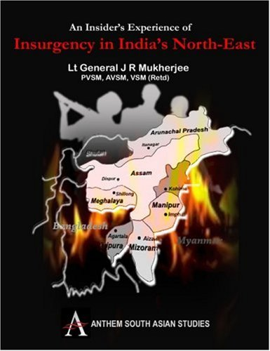 9781843317005: An Insider's Experience of Insurgency in India's North-East (Anthem South Asian Studies)