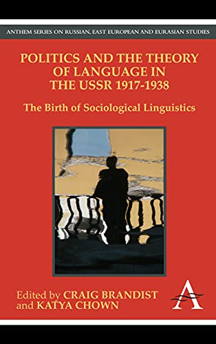 9781843318408: Politics and the Theory of Language in the USSR 1917-1938: The Birth of Sociological Linguistics (Anthem Series on Russian, East European and Eurasian Studies)
