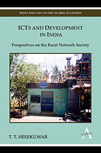 9781843318439: ICTs and Development in India: Perspectives on the Rural Network Society (India and Asia in the Global Economy)