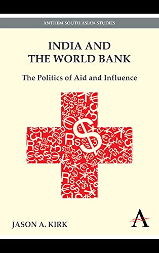 9781843318507: India and the World Bank: The Politics of Aid and Influence (India and Asia in the Global Economy)
