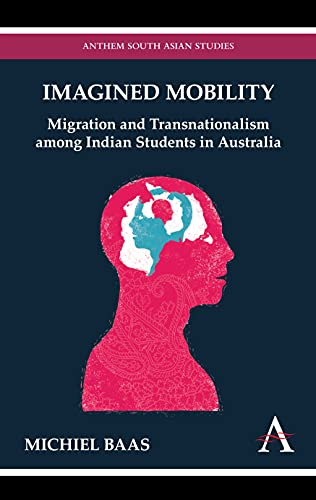 9781843318934: Imagined Mobility: Migration and Transnationalism among Indian Students in Australia (Anthem South Asian Studies)