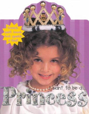 I Want to be a Princess (Smart Kids)