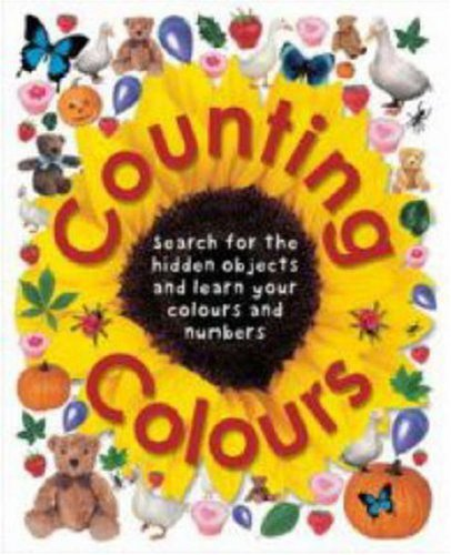 9781843321637: Counting Colours: Find the Hidden Objects and Learn Your Colours and Numbers (Early Learning)
