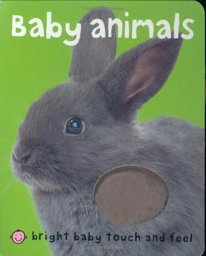 9781843324171: Baby Animals (Bright Baby Touch and Feel)