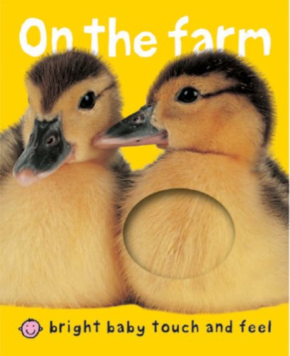 9781843324188: On the Farm (Bright Baby Touch and Feel)
