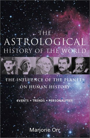 9781843330158: The Astrological History of the World: The Influence of the Planets on Human History Events * Trends * Personalities