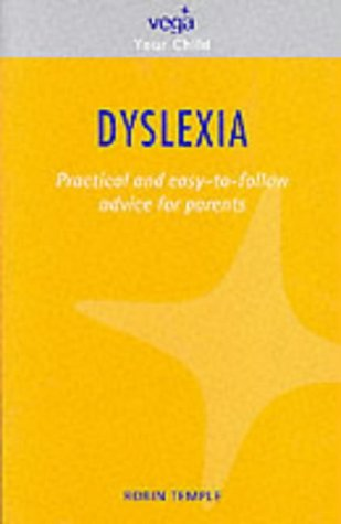 9781843330462: Dyslexia: Practical and Easy-to-follow Advice (Your Child S.)