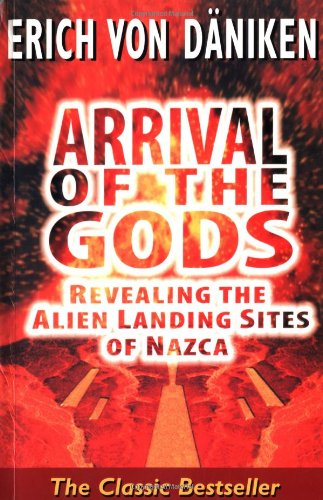 9781843330530: Arrival of the Gods: Revealing the Alien Landing Sites of Nazca