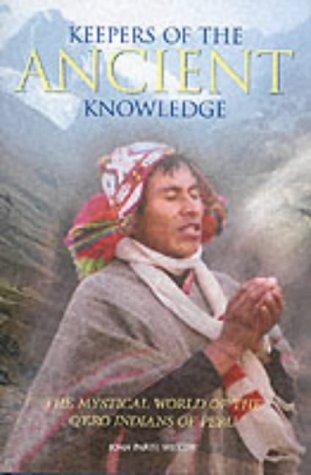 9781843331254: Keepers of the Ancient Knowledge: The Mystical World of the Q'ero Indians of Peru