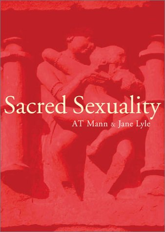 Sacred Sexuality: Mann, A. T.,
