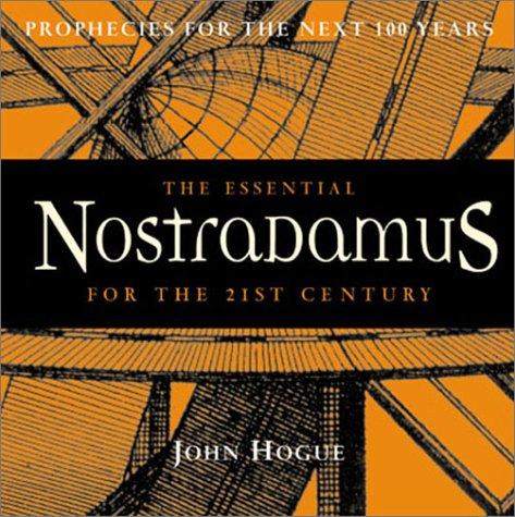 The Essential Nostradamus for the 21st Century: Hogue, John