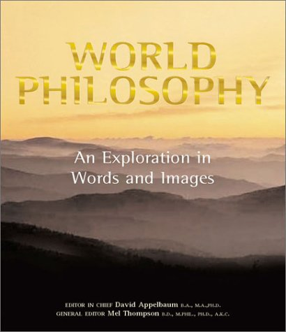 World Philosophy: An Exploration in Words and: David Applebaum; Mel