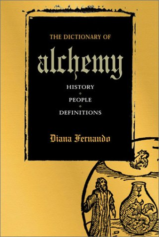 9781843336181: The Dictionary of Alchemy: History, People, Definitions