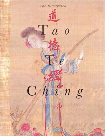 The Illustrated Tao Te Ching (1843336278) by Jay Ramsay; Man-Ho Kwok; Martin Palmer