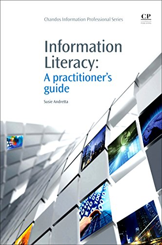 Information Literacy: A Practitioner's Guide (Chandos Information Professional Series): ...