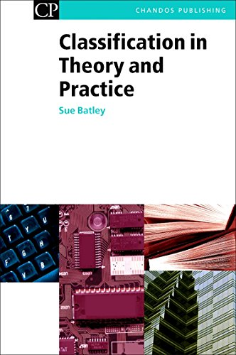 Classification in Theory and Practice (Chandos Information Professional Series): Batley, Susan