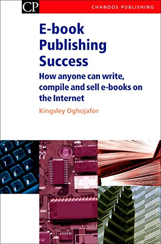 9781843340997: E-book Publishing Success: How Anyone Can Write, Compile and Sell E-Books on the Internet (Chandos Information Professional Series)