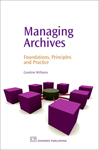 9781843341123: Managing Archives: Foundations, Principles and Practice (Chandos Information Professional Series)
