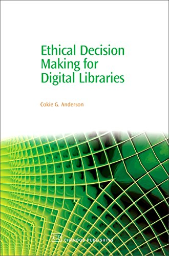 Ethical Decision Making for Digital Libraries (Chandos Information Professional Series): Cokie ...