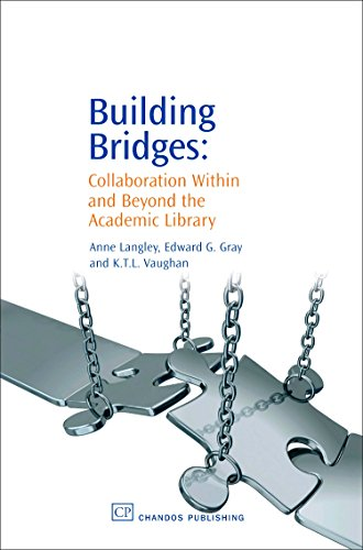 9781843341512: Building Bridges: Collaboration Within and Beyond the Academic Library (Chandos Information Professional Series)