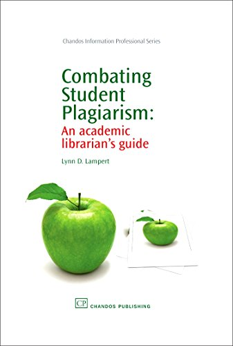 Combating Student Plagiarism: An Academic Librarian's Guide (Chandos Information Professional ...